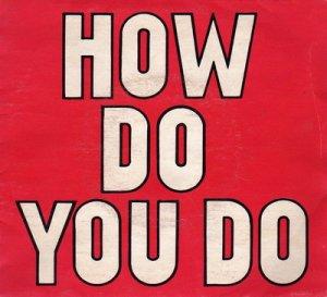 How you doing, How do you do - что значит?