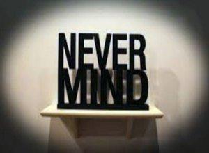 Never mind - перевод