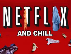 Netflix and chill - что значит?