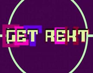 Get Rekt - что значит?