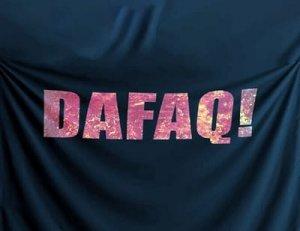 Dafaq, Dafuq - перевод