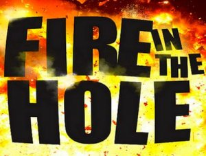 Fire in the hole - перевод?