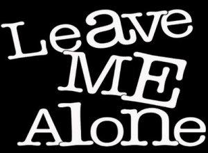 Leave me alone - перевод?
