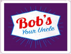 Bobs Your Uncle - перевод?