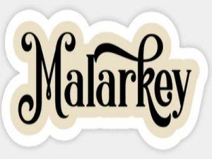 Malarkey - перевод?