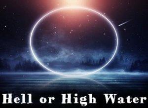 Hell or High Water - перевод?