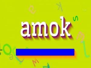 Amok - перевод?