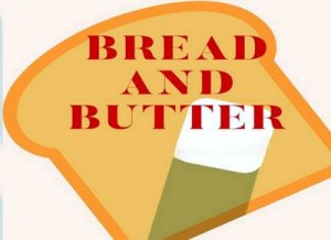 Bread and Butter - перевод?