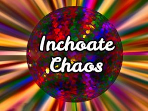 Inchoate, Chaos - перевод?