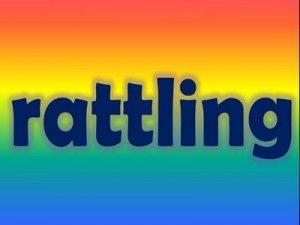 Rattling - перевод?