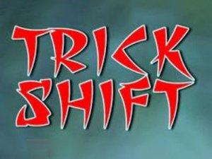 Trick, Shift - перевод?