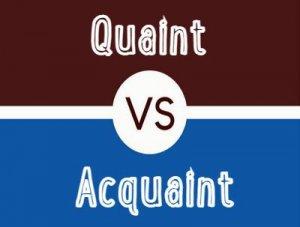 Quaint, Acquaint - перевод?