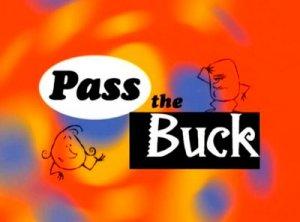Pass the buck - перевод?