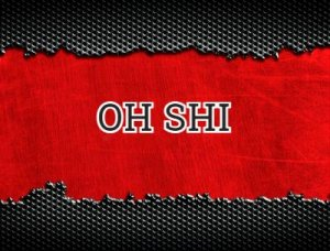 OH SHI - что значит?