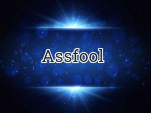 Assfool - что значит?