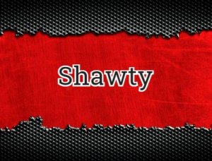 Shawty - что значит?