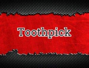 Toothpick - что значит?