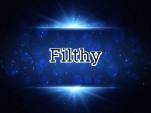 Filthy - перевод?