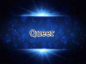 Queer - перевод?